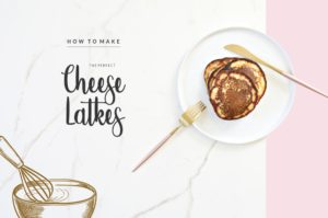 Basics: How to Make the Perfect Cheese Latkes