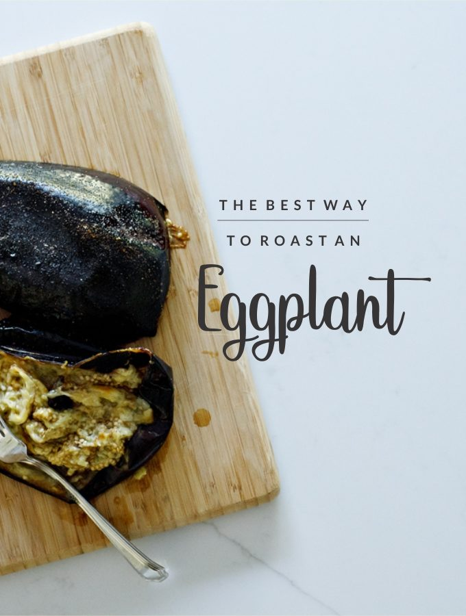 the best way to roast an eggplant
