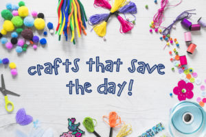 Crafts Save the Day