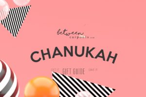 Our Chanukah Gift Guide – Part 1