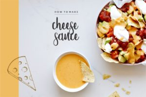 Basics: Cheese Sauce (with Nachos, Of Course)
