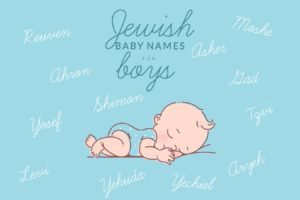 The Hebrew/Jewish Baby Name List for Boys