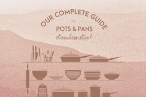 Our Complete Guide to Pots. Part 1: Stainless Steel